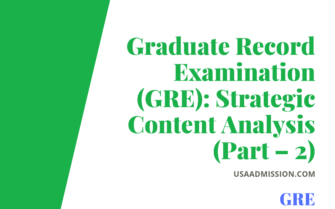 Graduate Record Examination (GRE): Strategic Content Analysis (Part – 2)
