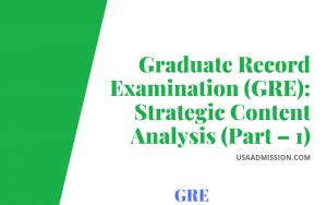 Graduate Record Examination (GRE): Strategic Content Analysis (Part – 1)