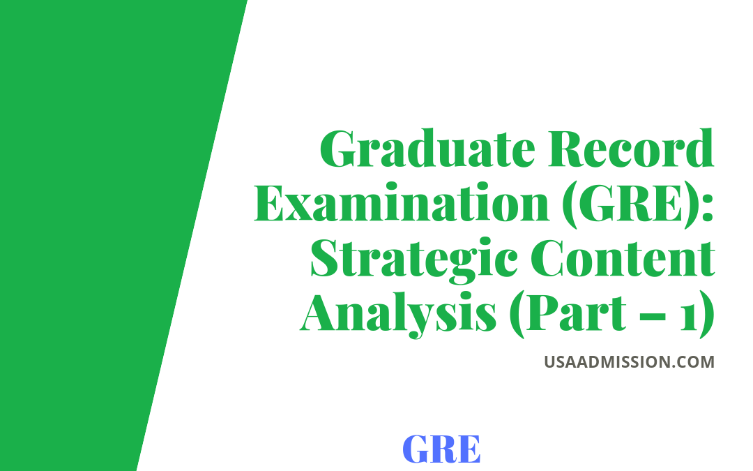 Graduate Record Examination (GRE): Strategic Content Analysis (Part – 1)