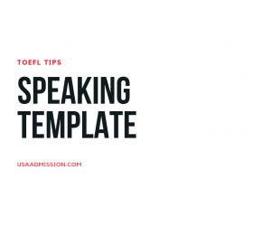 TOEFL SPEAKING TEMPLATE