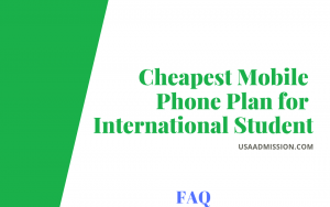 Cheapest mobile phone plan for international student