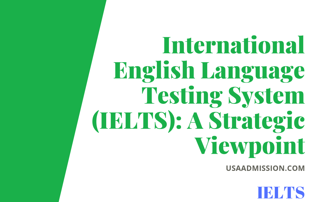 International English Language Testing System (IELTS): A Strategic Viewpoint