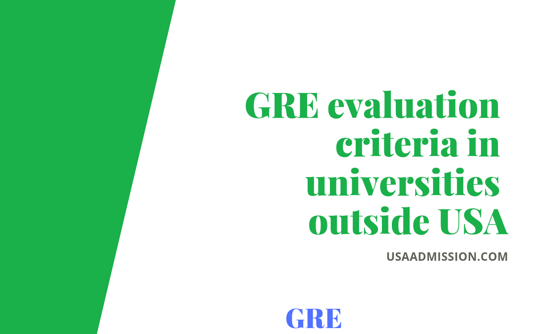GRE evaluation criteria in universities outside USA