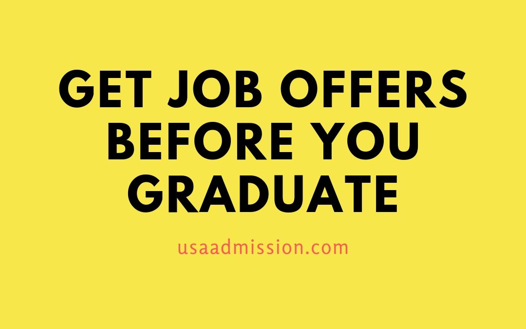 Get Job Offers before You Graduate