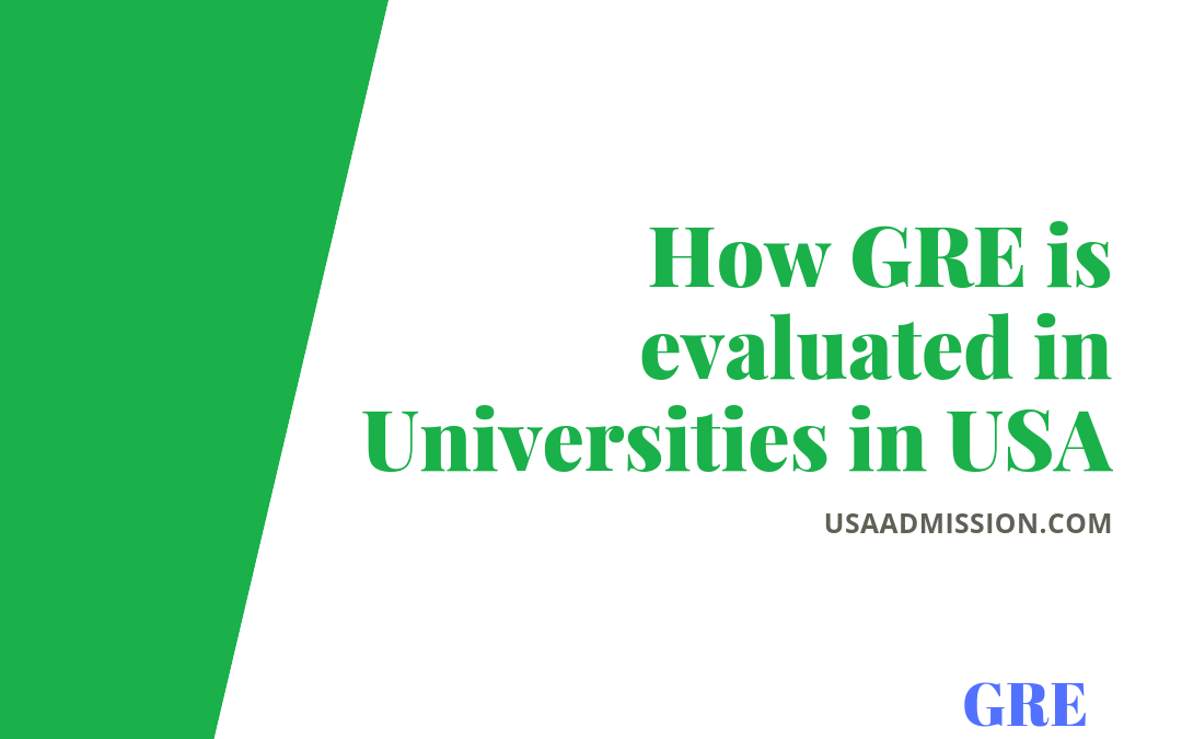 How GRE is evaluated in Universities in USA