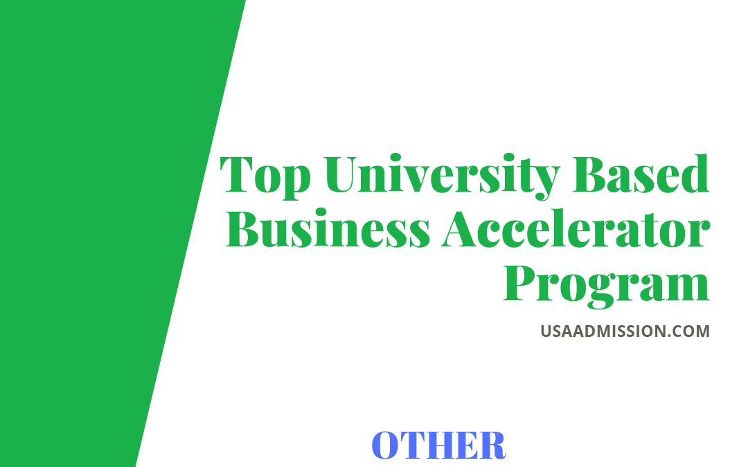 Top 100+ University Based Business Accelerator Program