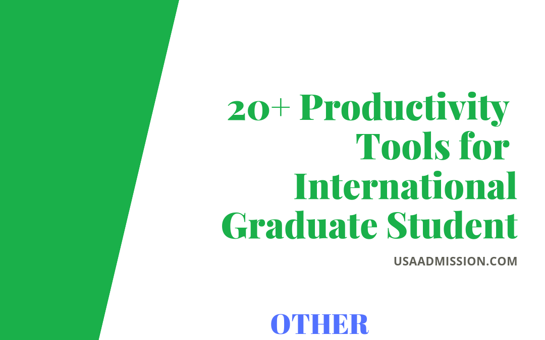 20+ Productivity Tools for International Graduate Student