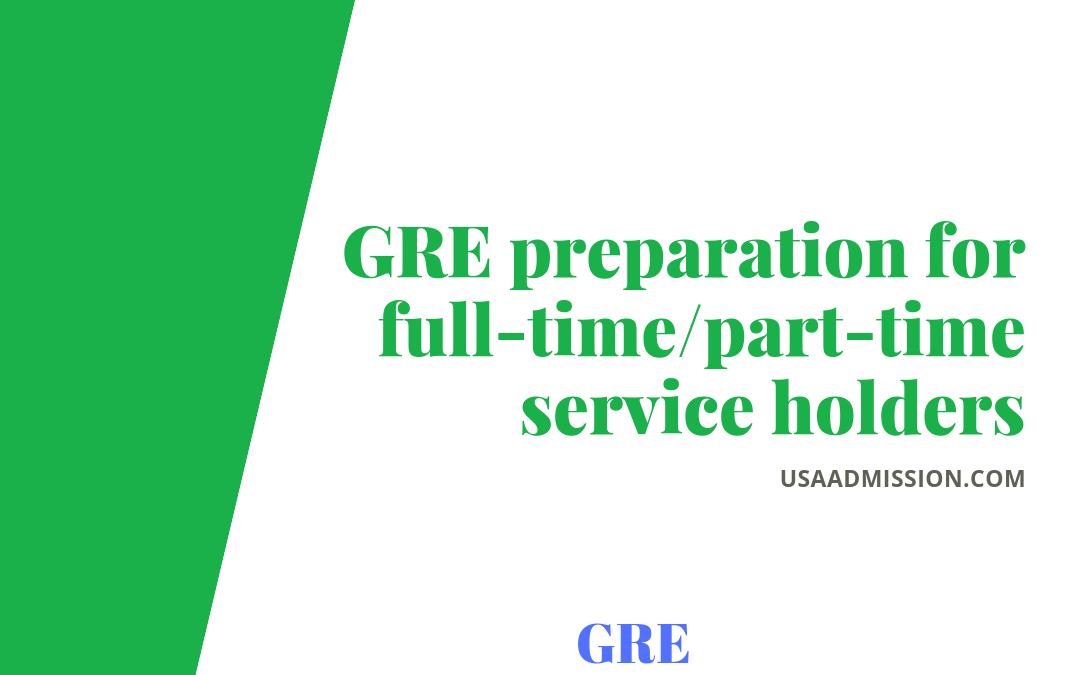 GRE preparation for full-time/part-time service holders