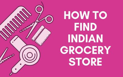 How to Find Indian Grocery Store