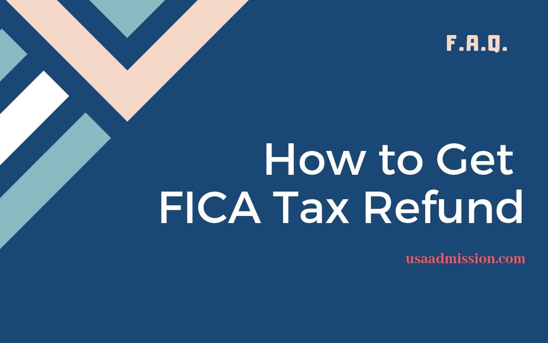 How to Get FICA Tax Refund