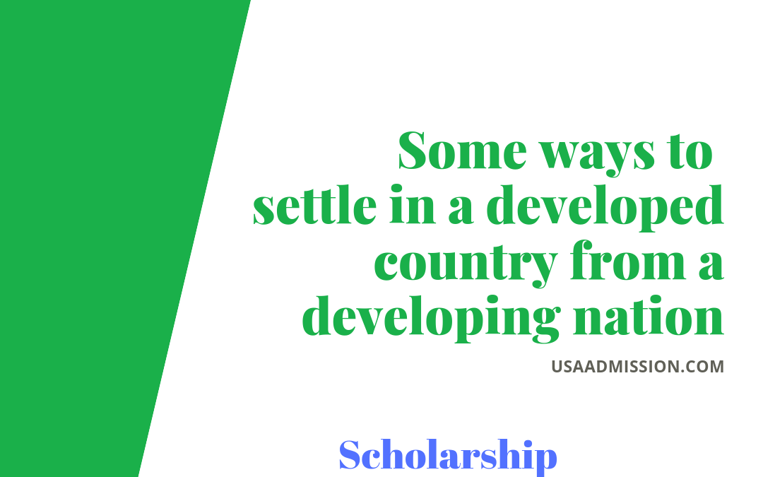 Some ways to settle in a developed country from a developing nation