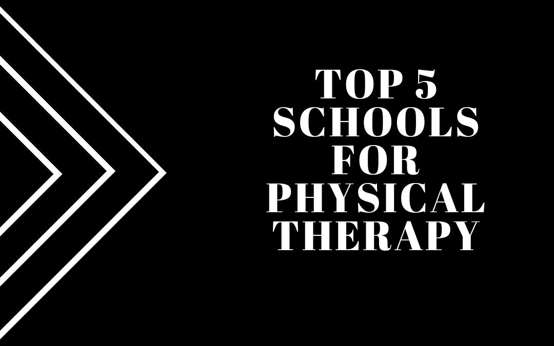 Top 5 Schools for Physical Therapy