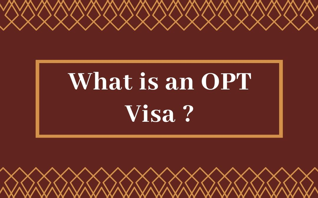 What is an OPT Visa ?