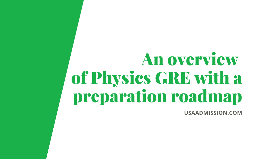 An overview of Physics GRE with a preparation roadmap