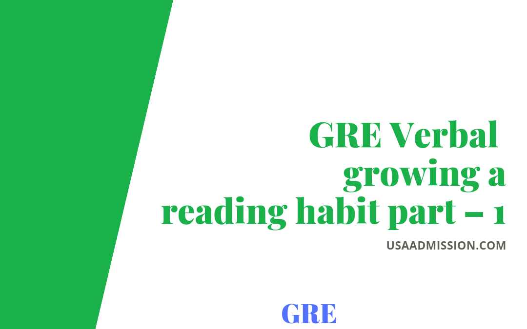 GRE Verbal; growing a reading habit part – 1