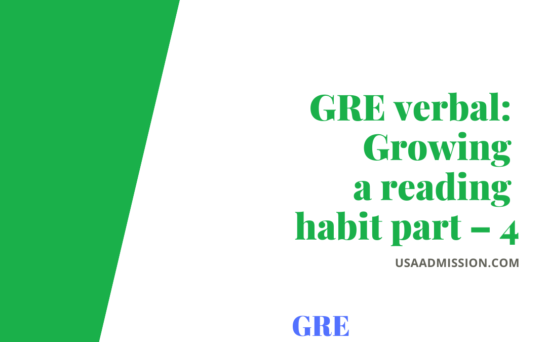 GRE verbal: Growing a reading habit part – 4