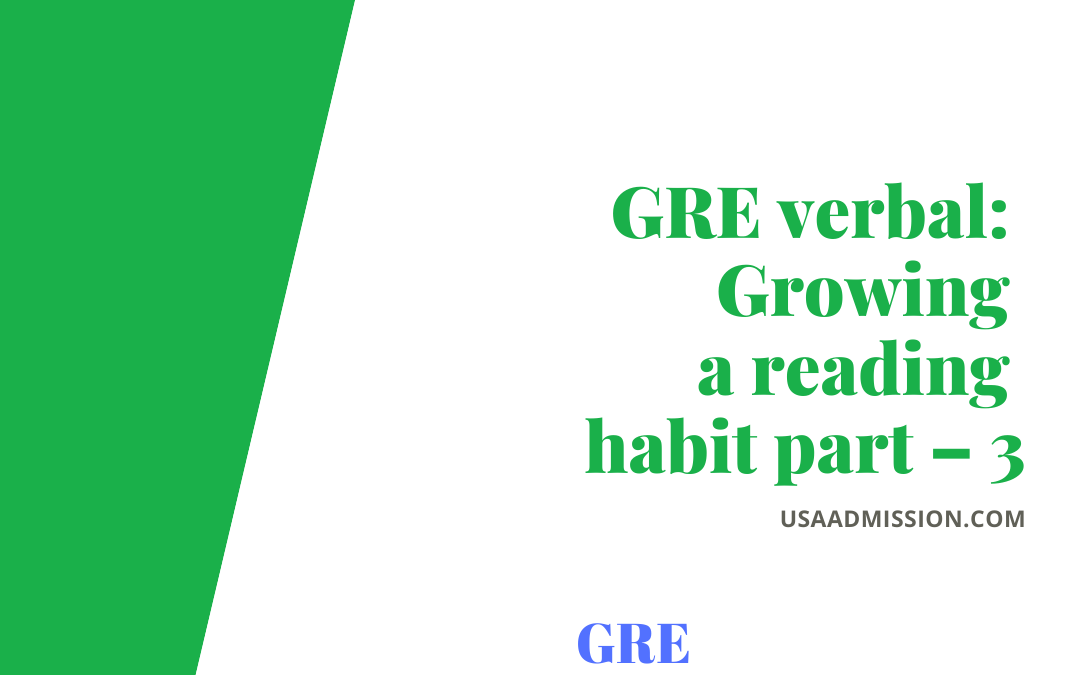 GRE verbal: Growing a reading habit part – 3