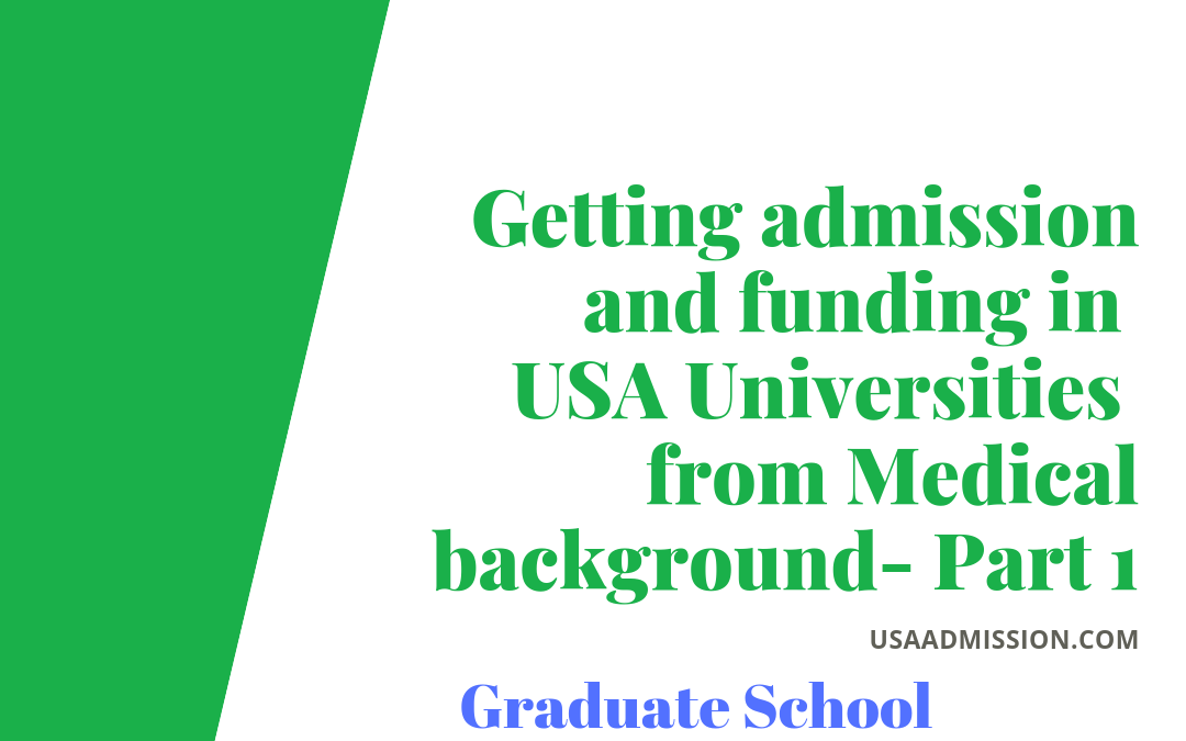 Getting admission and funding in USA Universities from Medical background- Part 1