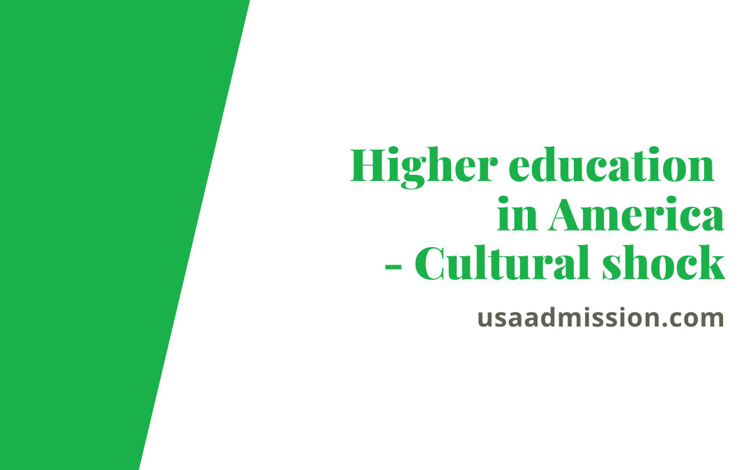 Higher education in America- Cultural shock