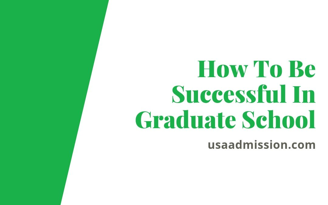 How To Be Successful In Graduate School