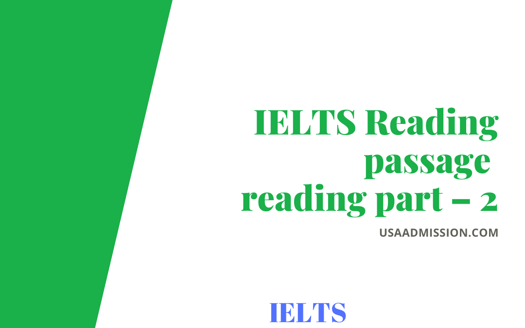 IELTS Reading: Passage Reading Part – 2