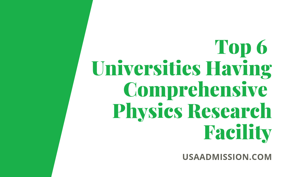 Top 6 Universities Having Comprehensive Physics Research Facility