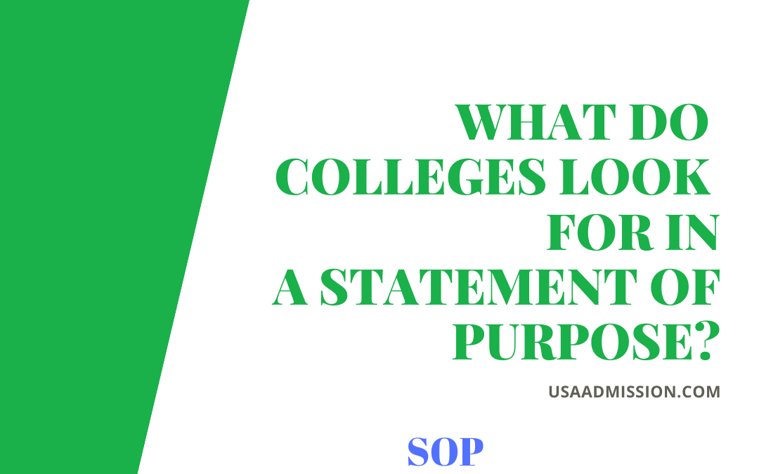 WHAT DO COLLEGES LOOK FOR IN A STATEMENT OF PURPOSE?