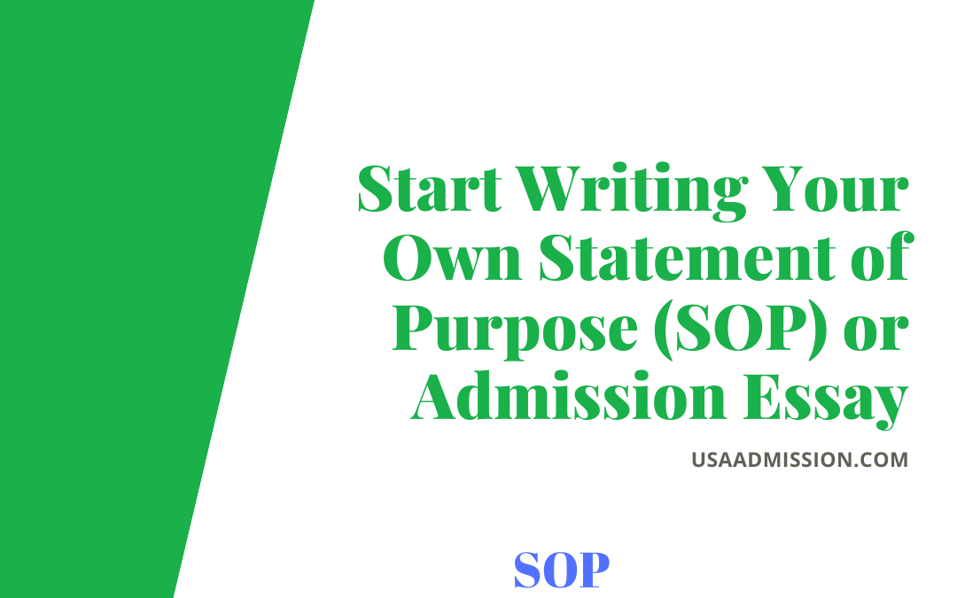 Start Writing Your Own Statement of Purpose (SOP) or Admission Essay