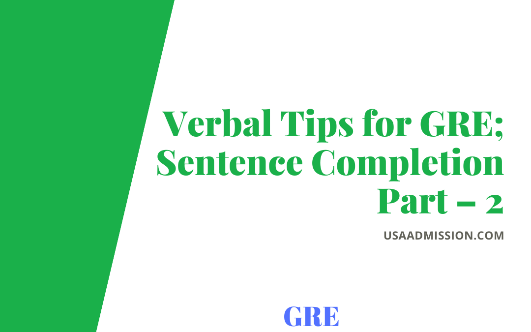 Verbal Tips for GRE; Sentence Completion Part – 2